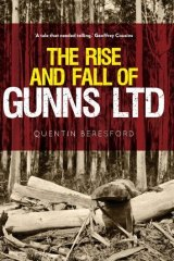 <i>The Rise and Fall of Gunns Ltd</i> by Quentin Beresford.