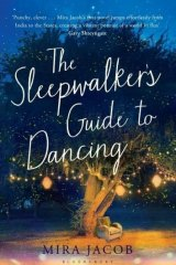 <i>The Sleepwalker's Guide to Dancing</i> by Mira Jacob.