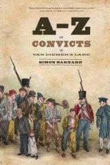 <i>A-Z of Convicts in Van Diemen's Land</i>, by Simon Barnard.