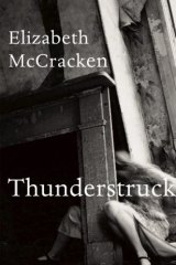 Thunderstruck & Other Stories, by Elizabeth McCracken.