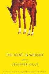 <em>The Rest Is Weight</em> by Jennifer Mills. UQP, $19.95.