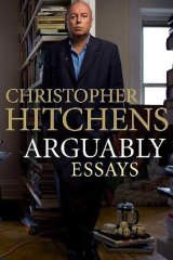 <i>Arguably</i> by Christopher Hitchens (Allen & Unwin, $32.99)