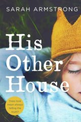 <i>His Other House</i> by Sarah Armstrong.