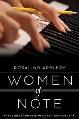 <em>Women of Note</em> by Rosalind Appleby. Fremantle Press, $35.