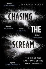 Passionate polemic: <i>Chasing the Scream</i> by Johann Hari.