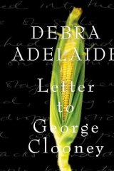 <i>Letter to George Clooney,</i> by Debra Adelaide