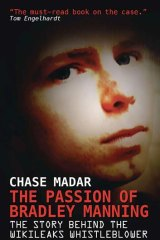 A history of secrecy's spread: <i>The Passion of Bradley Manning</i>.