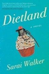 <i>Dietland</i>, by Sarai Walker.
