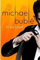 "Michael Buble ""To Be Loved"""