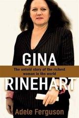 <em>Gina Rinehart</em> by Adele Ferguson. Pan Macmillan, $34.99.