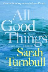 All Good Things by Sarah Turnbull.