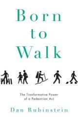 <i>Born to Walk</i> by Dan Rubinstein.