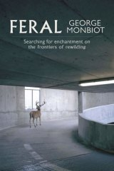 <i>Feral</i>, by George Monbiot.