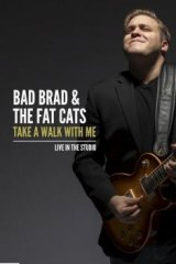 Bad Brad and the Fat Cats.: <em>Take a Walk with Me</em>.
