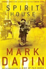 <i>Spirit House</i> by Mark Dapin (Macmillan, $32.99)