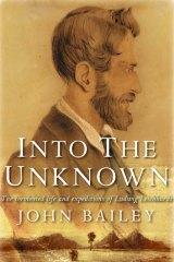 <em>Into the Unknown</em> by John Bailey. Macmillan, $34.99.