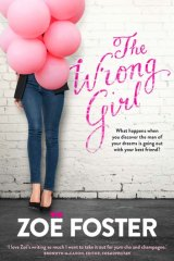 <em>The Wrong Girl</em> by Zoe Foster.