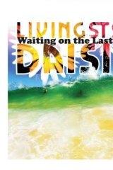 Livingstone Daisies' <i>Waiting on the Last Minute</i>.