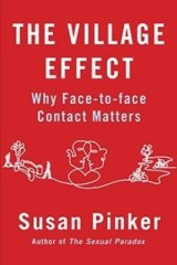 Going offline: <i>The Village Effect: Why Face-to-Face Contact Matters</i> by Susan Pinker summons a formidable breadth of evidence.