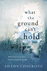 <em>What The Ground Can't Hold</em> by Shady Cosgrove.