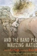 <i>And the Band Played Waltzing Matilda</i> by Eric Bogle & Bruce Whatley.