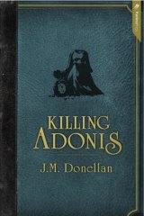 Romp: Killing Adonis by J.M. Donellan.