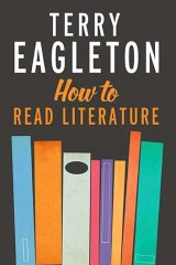 <em>How to Read Literature</em> by Terry Eagleton.