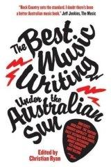 <i>The Best Australian Music Writing Under the Sun</i>.