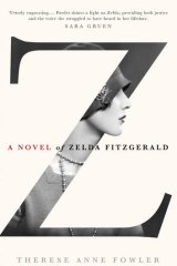 Written out of her own story: <em>Z: A Novel of Zelda Fitzgerald</em> by Therese Anne Fowler.