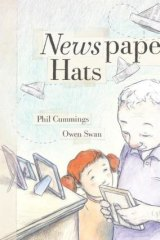 Newspaper Hats, by Phil Cummings and Owen Swan, is written for children but will appeal to all ages.
