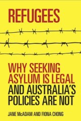 Methodical: Jane McAdam and Fiona Chong examine Australia's asylum seeker policy in Refugees.