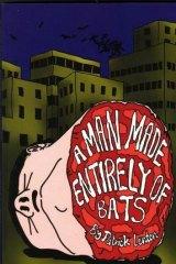 Joyously crazy: <i>A Man Made Entirely of Bats</i> by Patrick Lenton.
