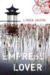 <i>The Empress Lover</i>, by Linda Jaivin.