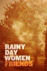 <em>Friends</em> by Rainy Day Women.