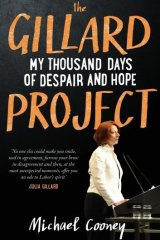 <i>The Gillard Project </i> by Michael Cooney.