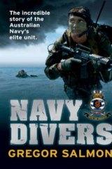 <i>Navy Divers</i> by Gregor Salmon (Edbury Press, $34.95).
