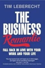 <i>The Business Romantic: Fall back in Love with our your work and your life</i>, by Tim Leberecht.