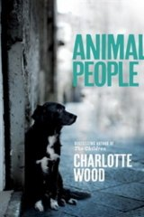 <i>Animal People</i> by Charlotte Wood.