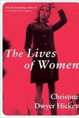 The Lives of Women, by Christine Dwyer Hickey.
