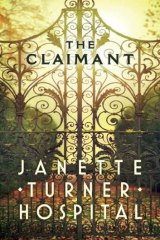 Janette Turner Hospital's The Claimant.