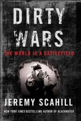 <i>Dirty Wars: The World is a Battlefield</i>, by Jeremy Scahill.