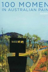 Literary flourish: <i>100 Moments in Australian Painting</i>, by Barry Pearce.