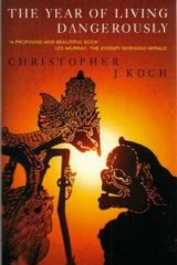 Christopher Koch book cover- The Year of Living Dangerously