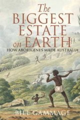 <i>The Biggest Estate on Earth</i> by Bill Gammage.