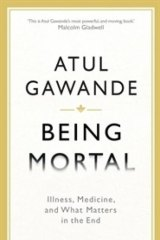 Atul Gawande's insightful work addresses the end of the story.