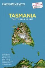 <em>Griffith Review: Tasmania, The Tipping Point?</em>