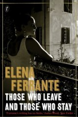 <i>Those Who Leave And Those Who Stay</i>, by Elena Ferrante.