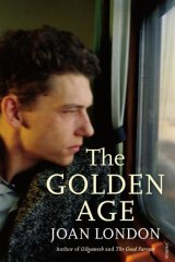<i>The Golden Age</i> by Joan London.