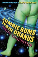 Andy Griffiths' <i>Zombie Bums from Uranus</I>.