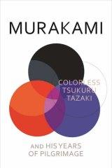 <i>Colourless Tsukuru Tazaki and His Years of Pilgrimage</i>.